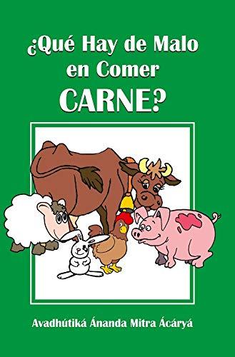 ¿Qué hay de malo en comer carne? - Primera edición ilustrada con 178 recetas vegetariana