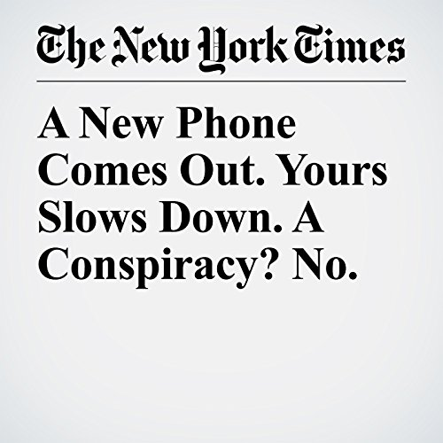 A New Phone Comes Out. Yours Slows Down. A Conspiracy? No. audiobook cover art