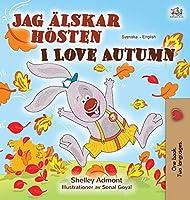 I Love Autumn (Swedish English Bilingual Book for Children) (Swedish English Bilingual Collection)