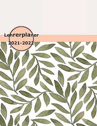 Lehrerplaner 2021-2022: A4 Lehrerkalender für das Schuljahr 2021/2022 von Januar 2021 bis Juli 2022 - Schulplaner für LehrerInnen, Ideal als Lehrer Geschenk
