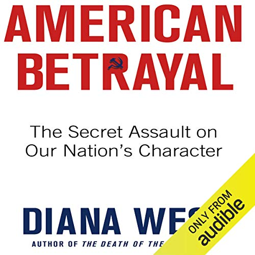 American Betrayal: The Secret Assault on Our Nation's Character Audiobook By Diana West cover art