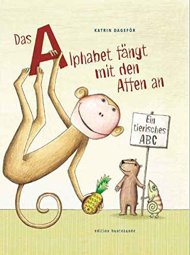 Das Alphabet fängt mit den Affen an: Ein tierisches ABC