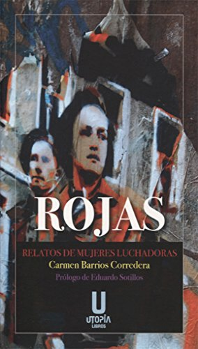 Rojas: Relatos de mujeres luchadoras