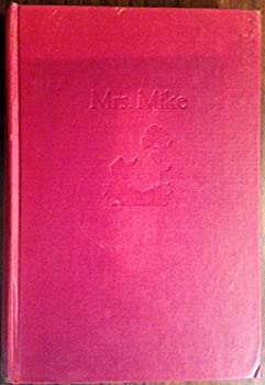 Mrs Mike the Story of Katherine Mary Fla