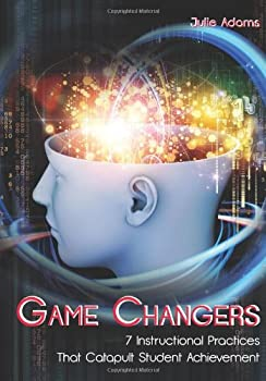 Paperback Game Changers: 7 Instructional Practices That Catapult Student Achievement Book