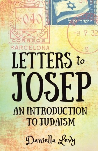 Letters to Josep: An Introduction to Judaism by Daniella Levy (2016-03-29)