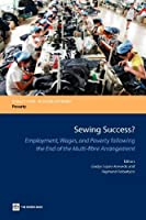 Sewing Success?: Employment, Wages, and Poverty Following the End of the Multi-fibre Arrangement (Directions in Development: Poverty)