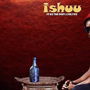 Ishuu (feat. Kg the poet & polysix)