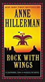 Rock with Wings (A Leaphorn, Chee & Manuelito Novel, Band 2) - Anne Hillerman