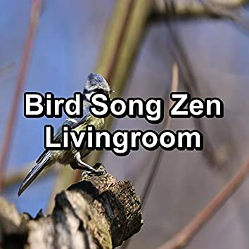 Bird Song Zen Livingroom