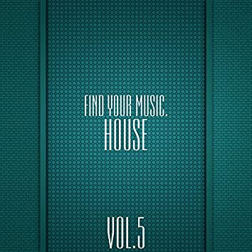 Find Your Music. House, Vol 5
