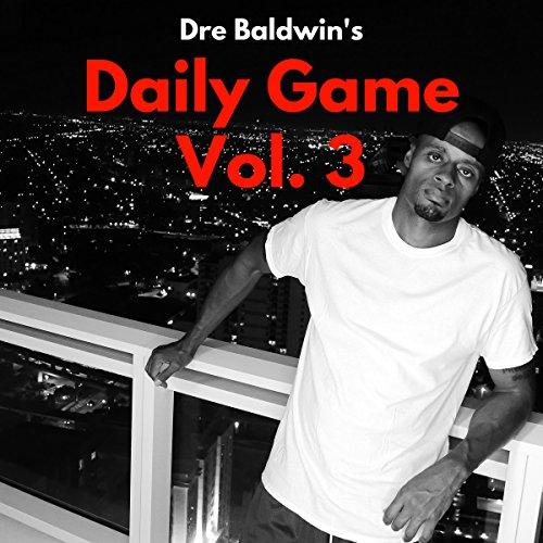 Dre Baldwin's Daily Game Vol. 3 audiobook cover art