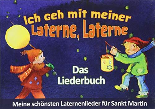 Ich geh mit meiner Laterne, Laterne - Das Liederbuch - Meine schönsten Laternenlieder für Sankt Martin (Edition KINDERLIEDER im Verlag Stephen Janetzko)