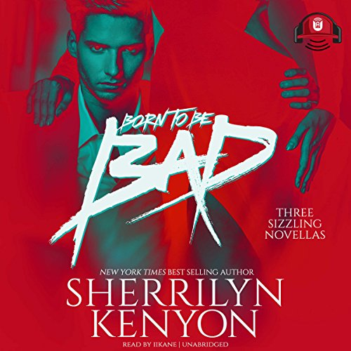 Born to Be Bad     Three Sizzling Novellas              By:                                                                                                                                 Sherrilyn Kenyon                               Narrated by:                                                                                                                                 iiKane                      Length: 8 hrs and 33 mins     Not rated yet     Overall 0.0