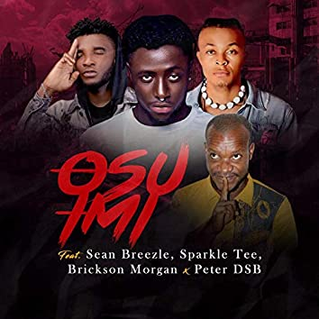 Osuimi (feat. Seanbreezy, Sparkle tee & Peter dsb)