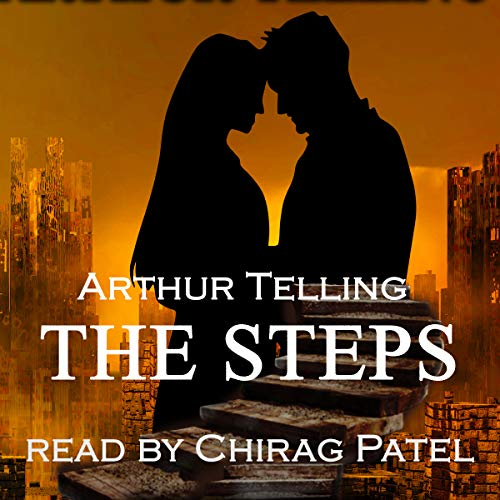 The Steps                   By:                                                                                                                                 Arthur Telling                               Narrated by:                                                                                                                                 Chirag Patel                      Length: 7 hrs and 34 mins     Not rated yet     Overall 0.0