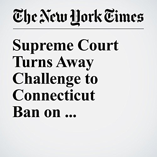 Supreme Court Turns Away Challenge to Connecticut Ban on Semiautomatic Weapons audiobook cover art