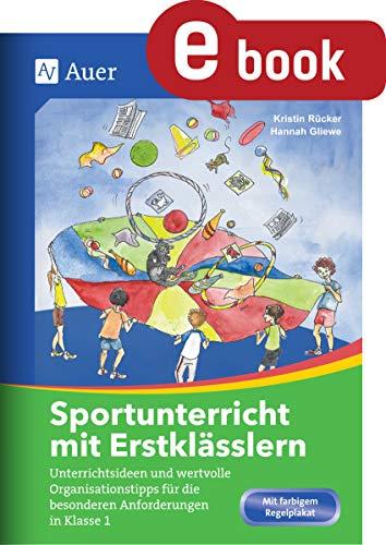 Sportunterricht mit Erstklässlern: Unterrichtsideen und wertvolle Organisationstipps für die besonderen Anforderungen in Klasse 1