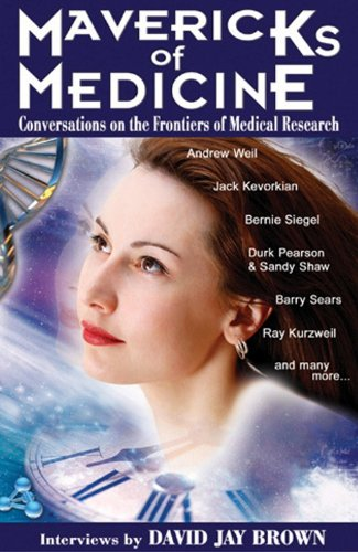 Mavericks of Medicine: Conversations on the Frontiers of Medical Research (English Edition)