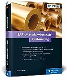 SAP-Materialwirtschaft – Customizing: Beschaffung, Bestandsführung, Kontenfindung und Rechnungsprüfung in SAP MM konfigurieren (SAP PRESS) - Ernst Greiner