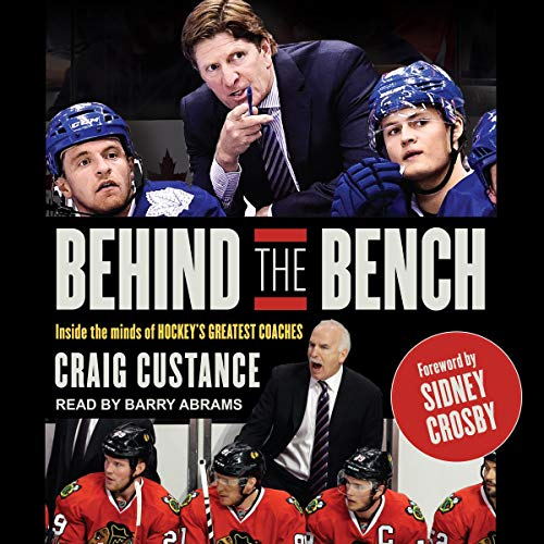 Behind the Bench     Inside the Minds of Hockey's Greatest Coaches              By:                                                                                                                                 Craig Custance,                                                                                        Sidney Crosby - foreword                               Narrated by:                                                                                                                                 Barry Abrams                      Length: 8 hrs and 5 mins     11 ratings     Overall 4.5