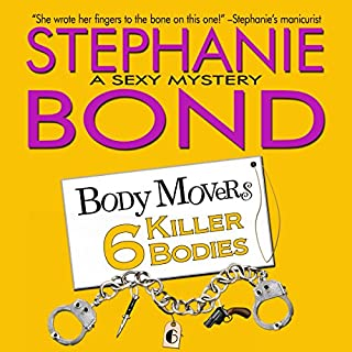 6 Killer Bodies     Body Movers Novel, Book 6              By:                                                                                                                                 Stephanie Bond                               Narrated by:                                                                                                                                 Maureen Jones                      Length: 8 hrs and 37 mins     127 ratings     Overall 4.6
