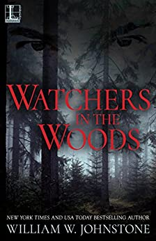 Watchers In The Woods by [William W. Johnstone]