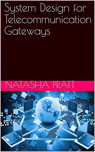 System Design for Telecommunication Gateways (English Edition)