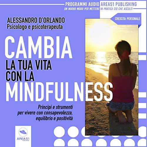 Cambia la tua vita con la Mindfulness copertina