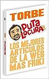 Putalocura.com : Los mejores articulos de la web mas friki de internet