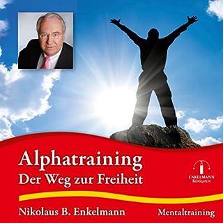 Alphatraining     Der Weg zur Freiheit              Autor:                                                                                                                                 Nikolaus B. Enkelmann                               Sprecher:                                                                                                                                 Nikolaus B. Enkelmann                      Spieldauer: 22 Min.     42 Bewertungen     Gesamt 4,7