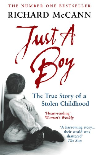 Just A Boy: The True Story Of A Stolen Childhood (English Edition)