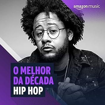 O melhor da Década 2010 Rap & Hip-hop