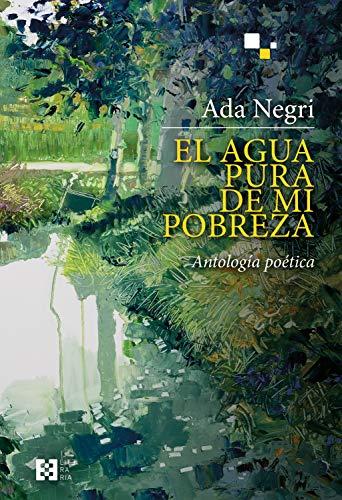 El agua pura de mi pobreza: Antología poética (Literaria nº 24)