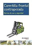 Carretilla Frontal Contrapesada. Normas De Uso Y Seguridad (2ª Ed.): 0 (Biblioteca de logística)