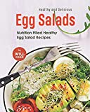 Healthy and Delicious Egg Salads: Nutrition Filled Healthy Egg Salad Recipes