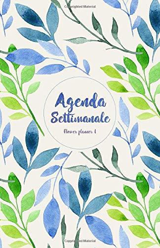 Agenda Settimanale flower planner 1: Weekly Planner life organizer in italiano da borsa senza data