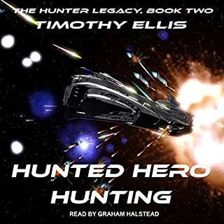 Hunted Hero Hunting, Second Edition     Hunter Legacy Series, Book 2              By:                                                                                                                                 Timothy Ellis                               Narrated by:                                                                                                                                 Graham Halstead                      Length: 8 hrs and 6 mins     8 ratings     Overall 4.8