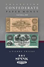Collecting Confederate Paper Money - Field Edition 2008 by Pierre Fricke (2008-06-27)