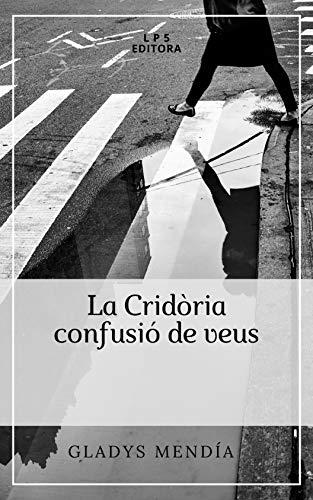 La Cridòria: confusió de veus (Col·lecció Lenguas como manglares Book 8) (Catalan Edition)