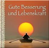 Gute Besserung und Lebenskraft: Glückwunschbuch - Publicpress Verlag