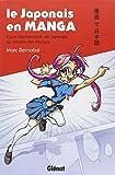 Le japonais en manga : Cours élémentaire de japonais au travers des manga