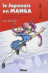 Le japonais en manga - Le japonais en manga de Marc Bernabé