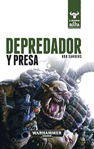 El despertar de la bestia nº 02/10 Depredador y presa: El despertar de la Bestia. Libro II (Warhammer 40.000)