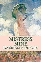 Mistress Mine (Louise Saint-Quentin) (Volume 1)