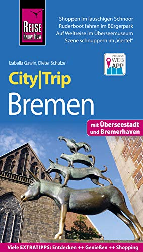 Reise Know-How CityTrip Bremen: mit Überseestadt und Bremerhaven