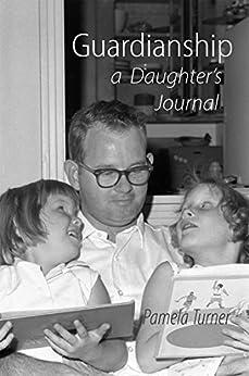 Guardianship a Daughter's Journal by [Pamela Turner]