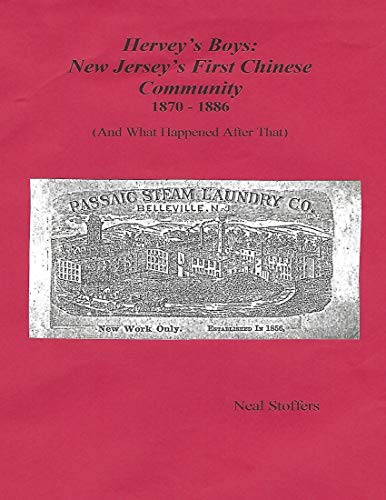 Hervey's Boys: New Jersey's First Chinese Community (and What Happened After That) (English Edition)