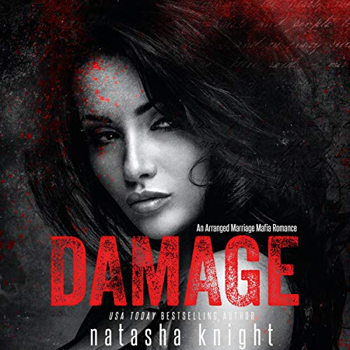 Damage: An Arranged Marriage Mafia Romance Audiobook By Natasha Knight cover art