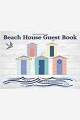 Beach House Guest Book: Beach House Guest Book: Rustic Cottage/Cabin Guest Book: Vacation Rental Guest Book, Airbnb, Guest House, Bed and Breakfast, Lake Home. This Book is to record Lasting Memories Paperback